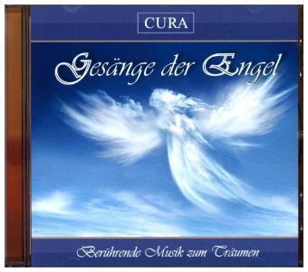Gesänge der Engel, 1 Audio-CD, Cura