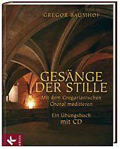 Gesänge der Stille, m. Audio-CD, Gregor Baumhof