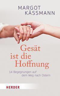 Gesät ist die Hoffnung - Margot Käßmann  