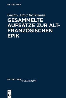 Gesammelte Aufsätze zur altfranzösischen Epik - Gustav Adolf Beckmann pdf epub