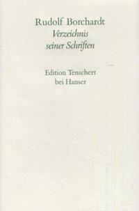 Gesammelte Briefe: Bd.3 Verzeichnis seiner Schriften, Rudolf Borchardt