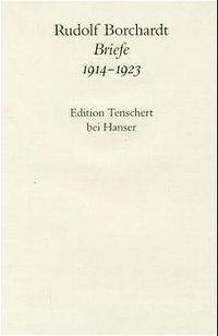 Gesammelte Briefe: Bd.4 Briefe 1914-1923, Textband, Rudolf Borchardt
