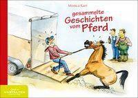Gesammelte Geschichten vom Pferd - Monica Karl |