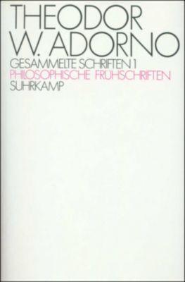 Gesammelte Schriften: Bd.1 Philosophische Frühschriften, Theodor W. Adorno