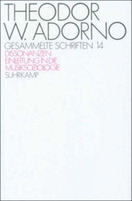 Gesammelte Schriften: Bd.14 Dissonanzen; Einleitung in die Musiksoziologie, Theodor W. Adorno