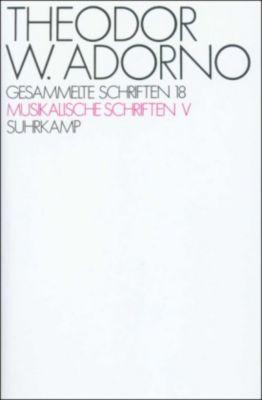Gesammelte Schriften: Bd.18 Musikalische Schriften, Theodor W. Adorno