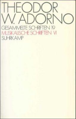 Gesammelte Schriften: Bd.19 Musikalische Schriften, Theodor W. Adorno