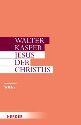Gesammelte Schriften: Bd.3 Jesus der Christus, Walter Kasper