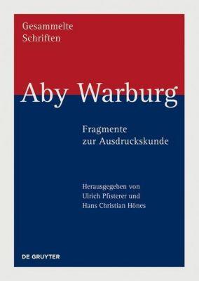 Gesammelte Schriften: Bd.4 Aby Warburg - Fragmente zur Ausdruckskunde