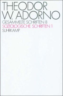 Gesammelte Schriften: Bd.8 Soziologische Schriften, Theodor W. Adorno
