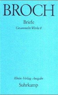 Gesammelte Werke, 10 Bde.: Bd.8 Briefe, Hermann Broch