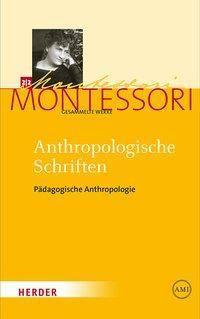 Gesammelte Werke: .2.2 Anthropologische Schriften II - Maria Montessori |