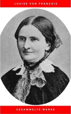 Gesammelte Werke, Louise von François