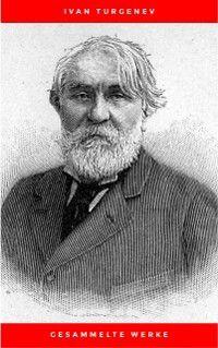 Gesammelte Werke, Ivan Turgenev