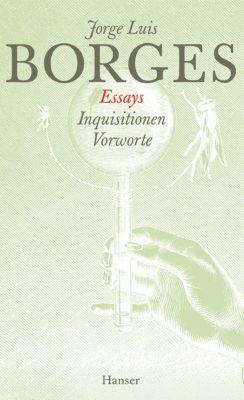 Gesammelte Werke: Bd.3 Essays, Jorge Luis Borges