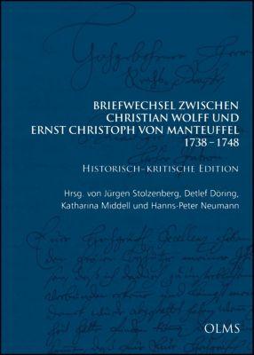 Gesammelte Werke, Materialien und Dokumente: .160/1 Briefwechsel zwischen Christian Wolff und Ernst Christoph von Manteuffel: 1738-1748