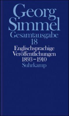 Gesamtausgabe: Bd.18 Englischsprachige Veröffentlichungen 1893-1910, David P. Frisby