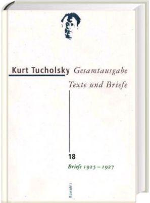 Gesamtausgabe, Texte und Briefe: Bd.18 Briefe 1925-1927 - Kurt Tucholsky pdf epub