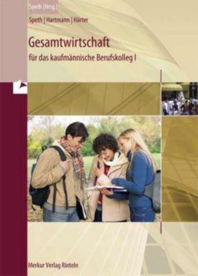 Gesamtwirtschaft für das kaufmännische Berufskolleg I, Hermann Speth, Gernot B. Hartmann, Friedrich Härter