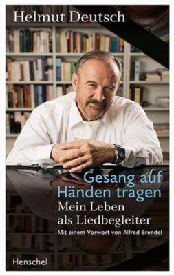 Gesang auf Händen tragen - Helmut Deutsch |