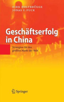 Geschäftserfolg in China, Jonas F. Puck, Dirk Holtbrügge