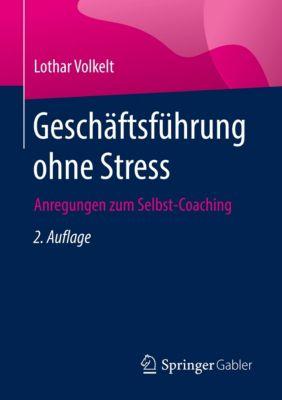 Geschäftsführung ohne Stress - Lothar Volkelt |