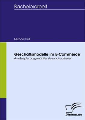 Geschäftsmodelle im E-Commerce, Michael Heik