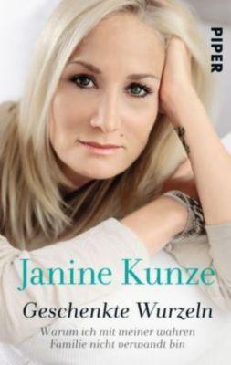Geschenkte Wurzeln, Janine Kunze