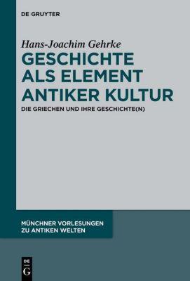 Geschichte als Element antiker Kultur, Hans-Joachim Gehrke