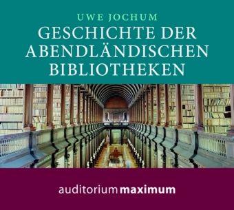 Geschichte der abendländischen Bibliotheken, Audio-CD, Uwe Jochum