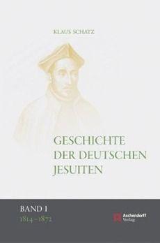 Geschichte der deutschen Jesuiten (1814-1872), Klaus Schatz