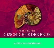 Geschichte der Erde, Audio-CD, Peter Rothe