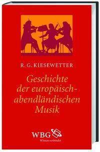 Geschichte der europäisch-abendländischen Musik, Raphael G. Kiesewetter