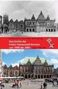 Geschichte der Freien Hansestadt Bremen von 1945 bis 2005: Bd.1 1945-1969, Karl Marten Barfuß, Heinz Fricke, Detlef Kniemeyer, Lutz Liffers