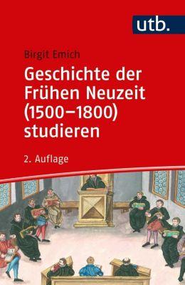 Geschichte der Frühen Neuzeit (1500-1800) studieren - Birgit Emich pdf epub