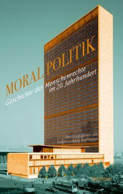 Geschichte der Gegenwart: Moralpolitik