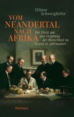 Geschichte der Gegenwart: Vom Neandertal nach Afrika, Ellinor Schweighöfer