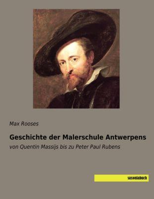 Geschichte der Malerschule Antwerpens - Max Rooses |