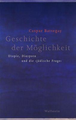 Geschichte der Möglichkeit, Caspar Battegay