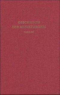 Geschichte der Musiktheorie: Bd.8 Deutsche Musiktheorie des 15. bis 17. Jahrhunderts, Klaus W Niemöller, Heinz von Loesch, Theodor Göllner, Werner Braun