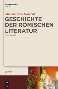 Geschichte der römischen Literatur, 2 Bde., Michael von Albrecht