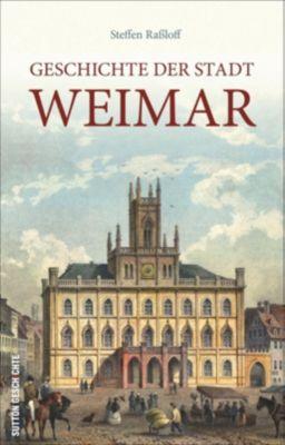 Geschichte der Stadt Weimar - Steffen Raßloff pdf epub
