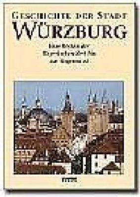 Geschichte der Stadt Würzburg, 3 Bde.: Bd.3/1-2 Vom Übergang an Bayern 1814 bis zum 21. Jahrhundert, 2 Teilbde.