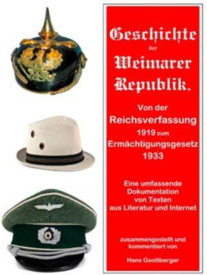 Geschichte der Weimarer Republik von der Reichsverfassung zum Ermächtigungsgesetz, Hans Gsottberger