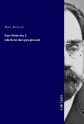 Geschichte des 2. Infanterie-Königsregiments - Anton von Mach |