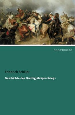 Geschichte des Dreißigjährigen Kriegs, Friedrich Schiller