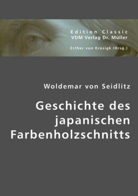 Geschichte des japanischen Farbenholzschnitts, Woldemar von Seidlitz