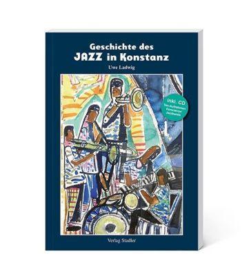 Geschichte des Jazz in Konstanz, m. 1 Audio-CD