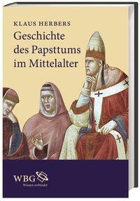 Geschichte des Papsttums im Mittelalter, Klaus Herbers