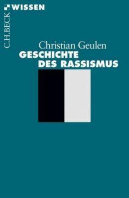 Geschichte des Rassismus - Christian Geulen |